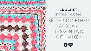 Crochet Along | Better Together Afghan CAL Lesson #2