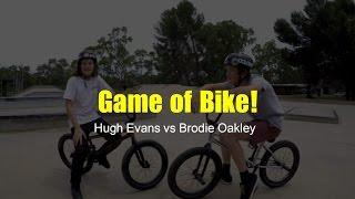 Hugh Evans vs Brodie Oakley Game Of Bike!