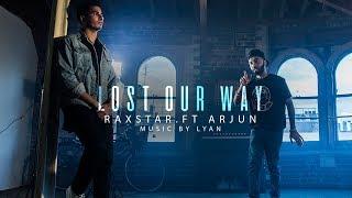 Lost Our Way | Full Video | Raxstar | Arjun | Lyan | VIP Records