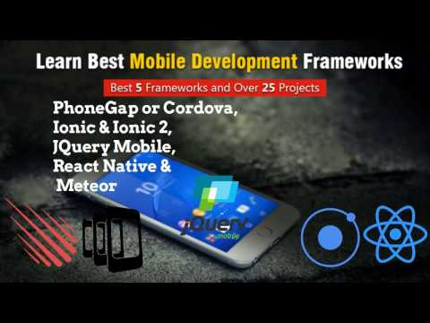 Learn 5 Best Mobile Development Frameworks| Phonegap | Ionic | JQuery | React Native and Meteor