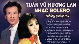 Tuấn Vũ & Hương Lan | Nhạc Bolero Hải Ngoại Xưa Không Có Quảng Cáo Vạn Người Mê