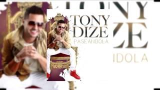 Paseandola (Audio) - Tony Dize  (Video)