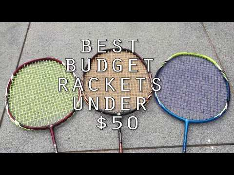 Best BUDGET badminton rackets UNDER $ 50 ! (2017)