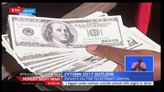 Monday Night News: Investment firm Cytonn anticipates Kenya's growth at a rate of 5.7% in 2017