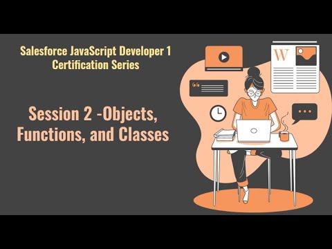 Salesforce JavaScript Developer 1 certification series   Session 2 ...