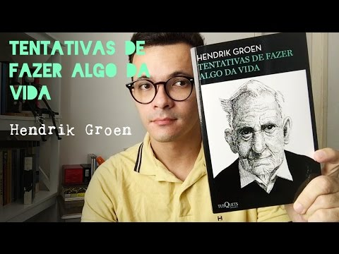Tentativas de Fazer algo da vida, do Hendrik Groen | Christian Assunção