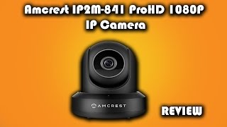 Amcrest IP2M-841 ProHD 1080P IP Camera Review