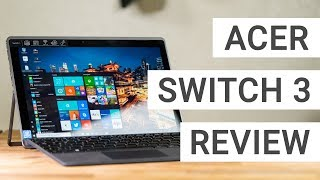 Acer Switch 3 Review: A Good But Cheap Surface Alternative?