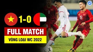 FULL   VIỆT NAM vs UAE   VÒNG LOẠI WORLD CUP 2022   14/11/2019 BẢN ĐẸP