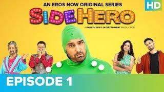 SIDEHERO Episode 1   Kunaal Roy Kapur   An Eros Now Original Series   Watch All Episodes On Eros Now