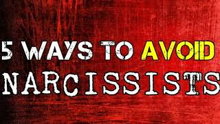 5 Ways to Avoid Narcissists *NEW*