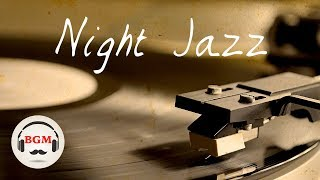 Night Jazz Music - Chill Out Jazz Music For Sleep, Work, Study - Late Night Coffee Music