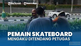 Viral Video Pemain Skateboard Dibubarkan Satpol PP, Mengaku Ditendang Petugas: Kok Bapak Main Fisik?