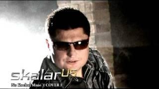 SKALAR us  - No Kochaj Mnie (Cover)
