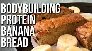 BODYBUILDING PROTEIN BANANA BREAD  (Easy High-Protein Snack)