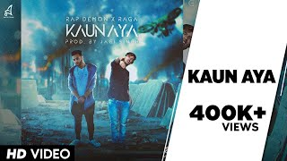 KAUN AYA | RAP DEMON | RAGA | 2018 - YouTube