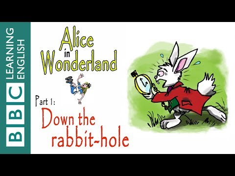 Alice in Wonderland Part 1: Down the Rabbit-Hole