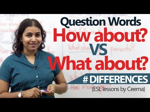 Difference between 'How About' & 'What About'