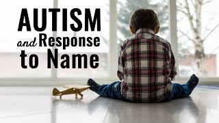 How to Teach Response to Name for Children with Autism
