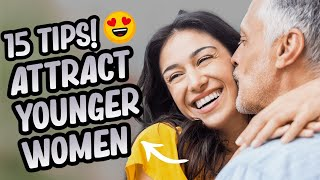 Older Men With Younger Women (Attract Young Women!) 😎 2021
