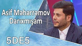 Asif Məhərrəmov - Darıxmışam (5də5)