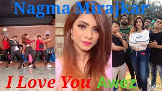 Nagma Mirajkar love Awez Darbar....