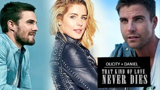 Felicity & Oliver + Daniel (AU) || That kind of love never dies
