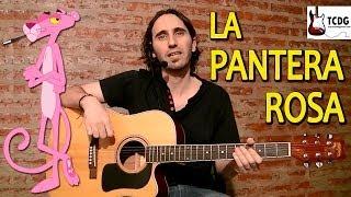 Como Tocar La Pantera Rosa En Guitarra Acústica Súper Fácil Para Principiantes TCDG