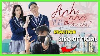 ANH NHÀ Ở ĐÂU THẾ - AMEE x B RAY    LINH KA ft LÊ BẢO    MV COVER (REACTION SIRO OFFICIAL)