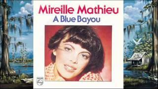 A Blue Bayou - Mireille Mathieu