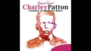 Charley Patton - It Won't Be Long