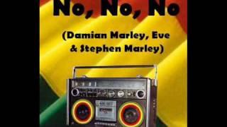 No, No, No - Damian Marley  Eve  Stephen Marley