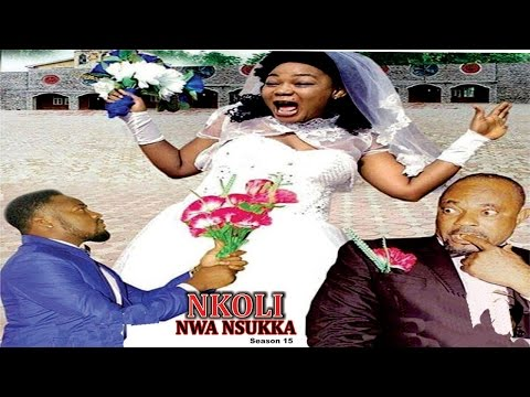 Nkoli Nwa Nsukka Season 15  - Latest Nigerian Nollywood Igbo movie
