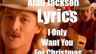 Alan Jackson - I Only Want You For Christmas 1993 Lyrics