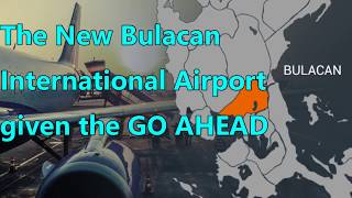 The New Bulacan International Airport given the GO AHEAD