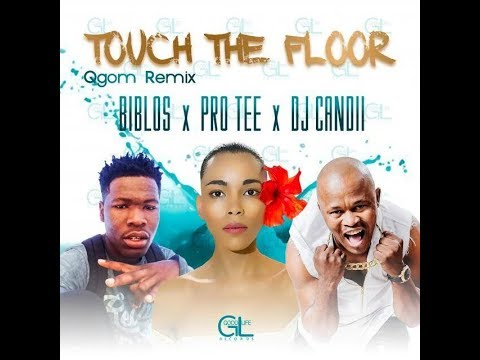 Biblos-Touch The Floor (Pro-Tee's  Official Gqom Rebass )