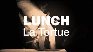Lunch - La Tortue