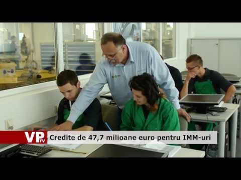 Credite de 47,7 milioane de euro pentru IMM-uri