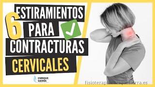 ✅ 6 ESTIRAMIENTOS para CONTRACTURA CERVICAL o DOLOR DE CUELLO (para HACER EN CASA - Enrique Sierra Alcaine