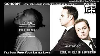[#SupportingAnt] I'll Just Find Your Little Love (Concept) - Lecrae, Tori Kelly, Ant & Dec Mashup