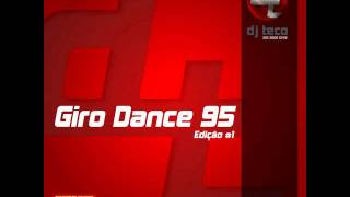 Giro Dance 95-DJ Teco     ---Faixa 6---