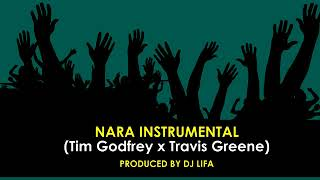 Nara Instrumental   Tim Godfrey X Travis Greene (Produced By DJ Lifa)