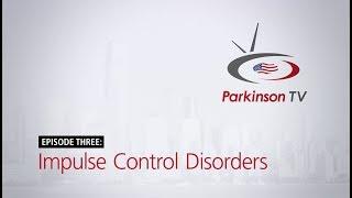 Impulse Control Disorders and Parkinson's: Season 2, Episode 3