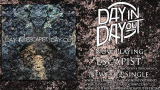 Day In Day Out - Escapist