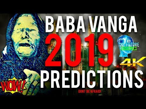 🔵THE REAL BABA VANGA PREDICTIONS FOR 2019 REVEALED!!! MUST SEE!!! DON'T BE AFRAID!!! 🔵
