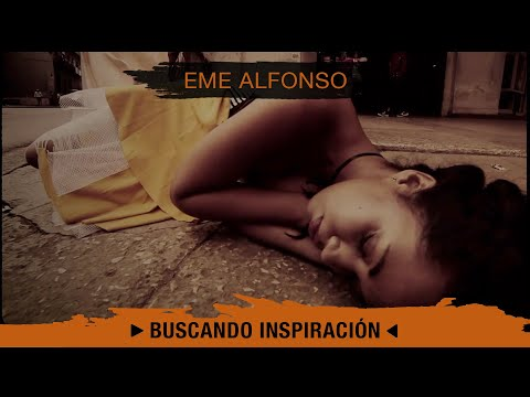 Eme Alfonso - Buscando inspiración (Searching for Inspiration)