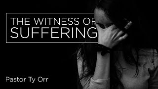 The Witness of Suffering