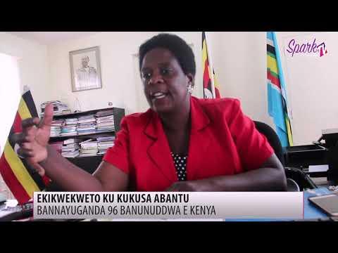 EKIKWEKWETO KU KUKUSA ABANTU: Bannuyuganda 96 banunuddwa e Kenya