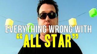"""Everything Wrong With Smash Mouth - """"All Star"""""""