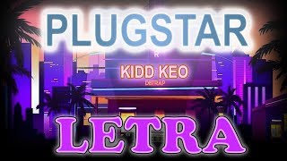 Kidd Keo   PLUGSTAR (LETRA)
